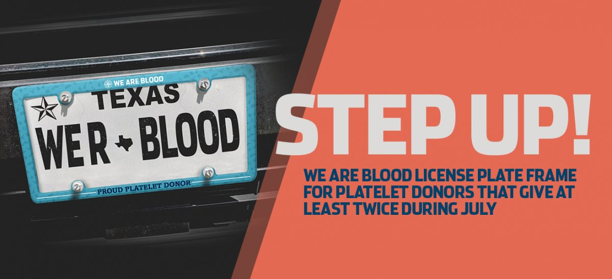 STEP UP: Awewsome new license plate frame for 2x platelet donors in July!