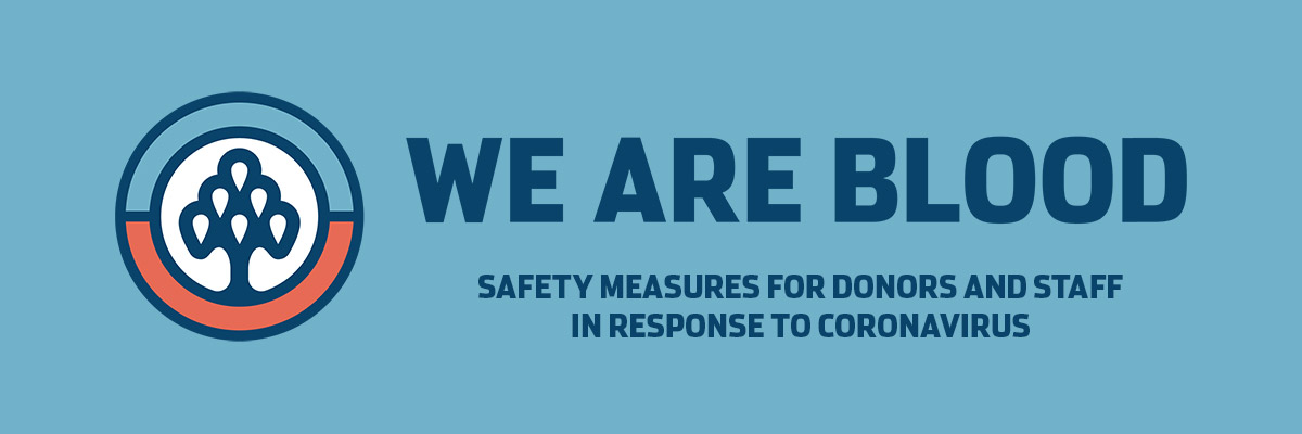 We Are Blood's Safety Measures for Donors and Staff in Response to COVID-19 Coronavirus