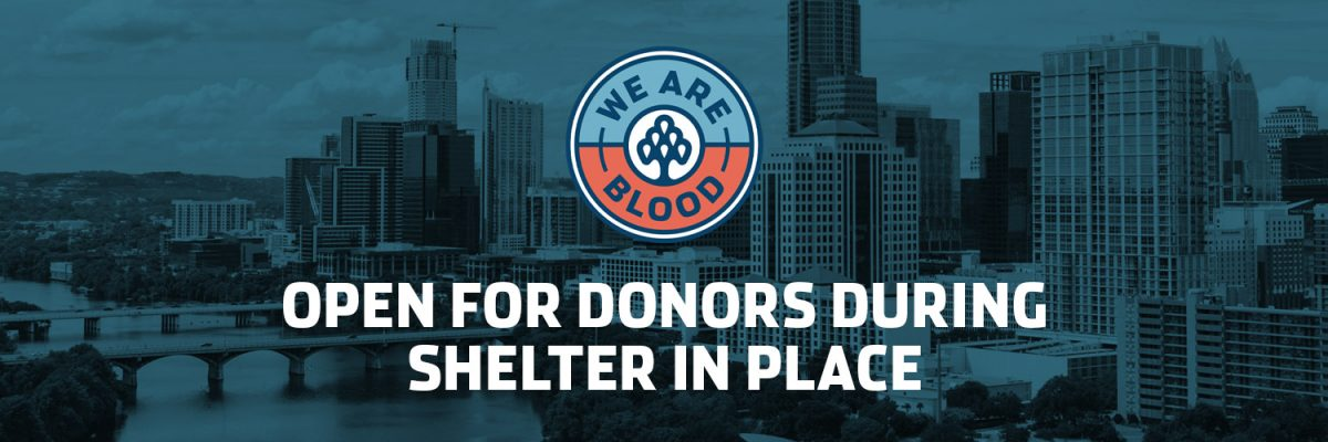 We Are Blood Donor Centers and Mobile Drives Open for Donors During Shelter in Place