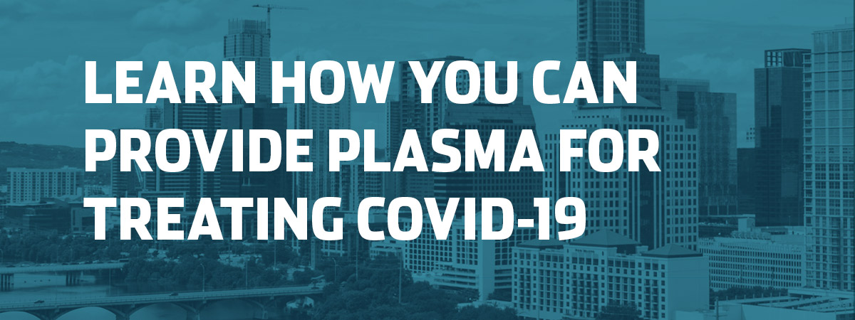 COVID 19 Plasma Donation Travis County, TX