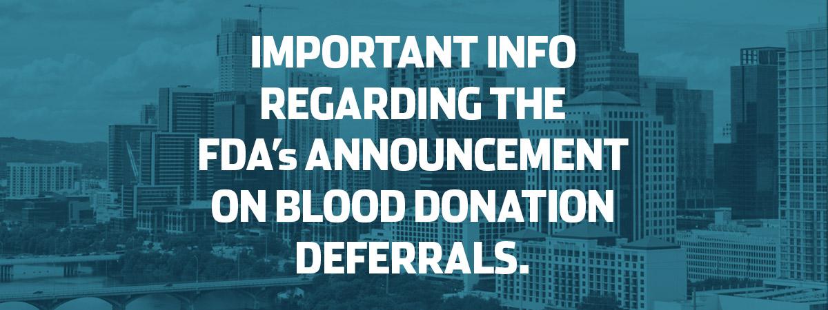 Important Information Regarding the FDA's Announcement on Blood Donation Deferrals