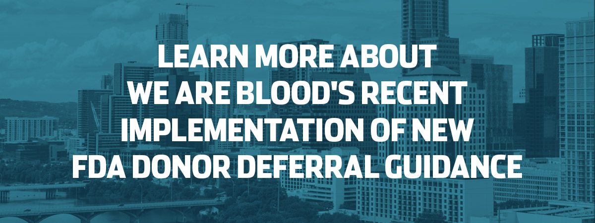 Learn More About We Are Blood's Recent Implementation of New FDA Donor Deferral Guidance