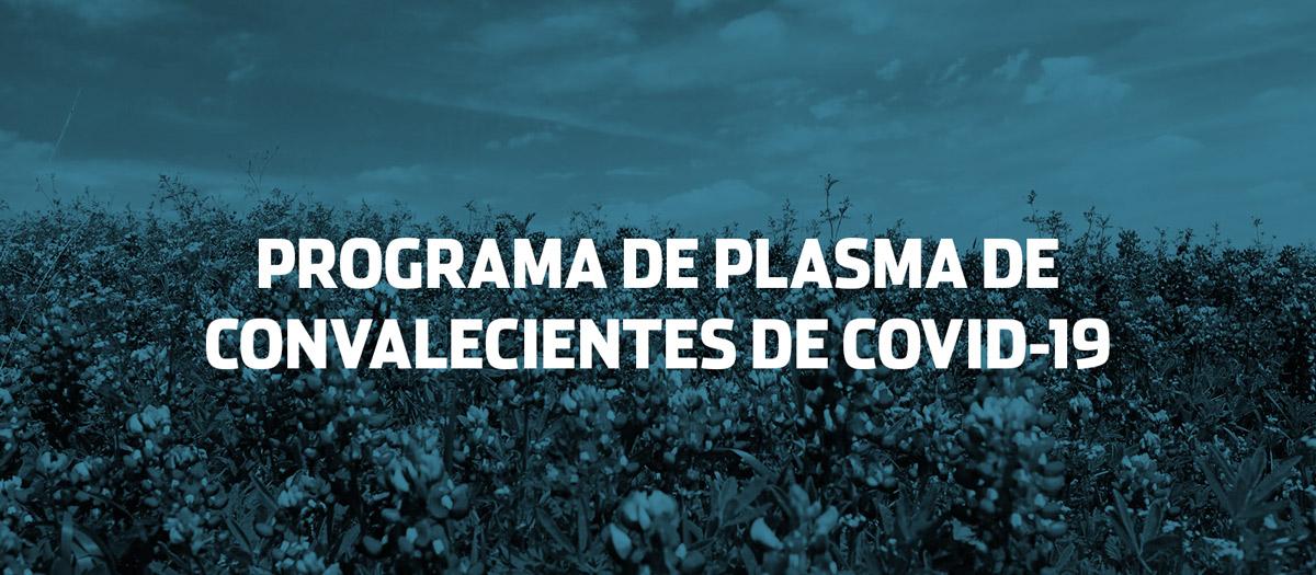 PROGRAMA DE PLASMA DE CONVALECIENTES DE COVID-19