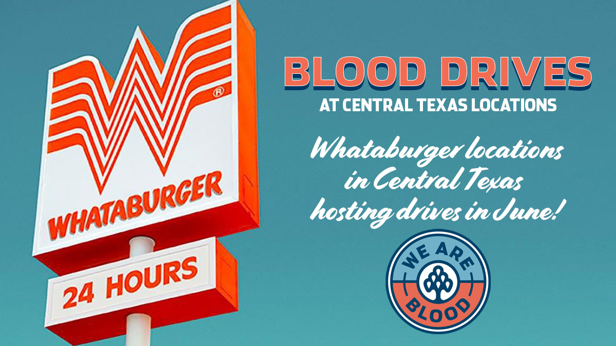 Central Texas Whataburger Locations Host Blood Drives Throughout June